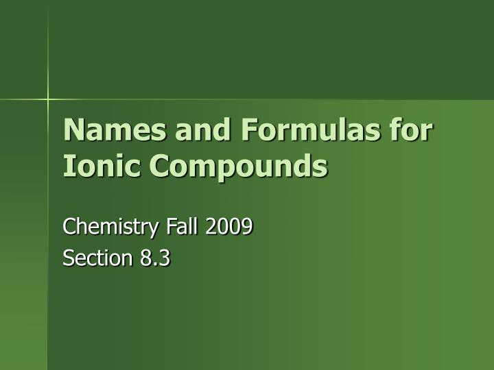 PPT - Names and Formulas for Ionic Compounds PowerPoint Presentation