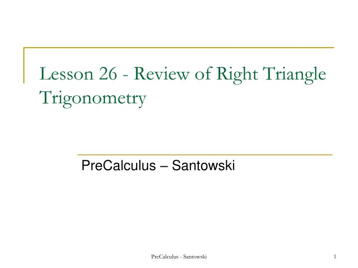 PPT Lesson 26 Review Of Right Triangle Trigonometry