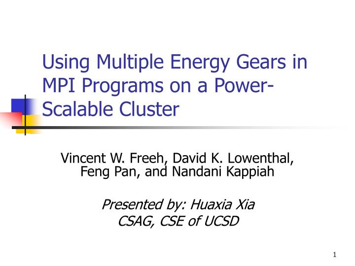 Using multiple energy gears in mpi programs on a power scalable cluster