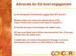 advocate for eu level engagement