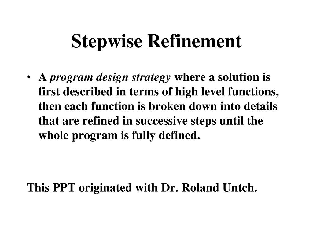 Ppt Stepwise Refinement Powerpoint Presentation Free Download Id 4004055