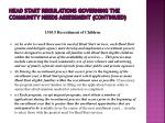 head start regulations governing the community needs assessment continued4