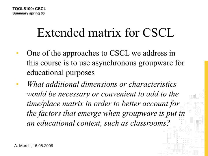 Extended matrix for CSCL