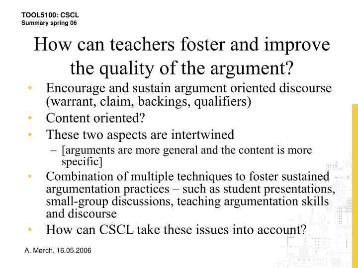 How can teachers foster and improve the quality of the argument?