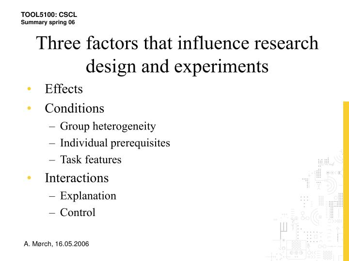 Three factors that influence research design and experiments