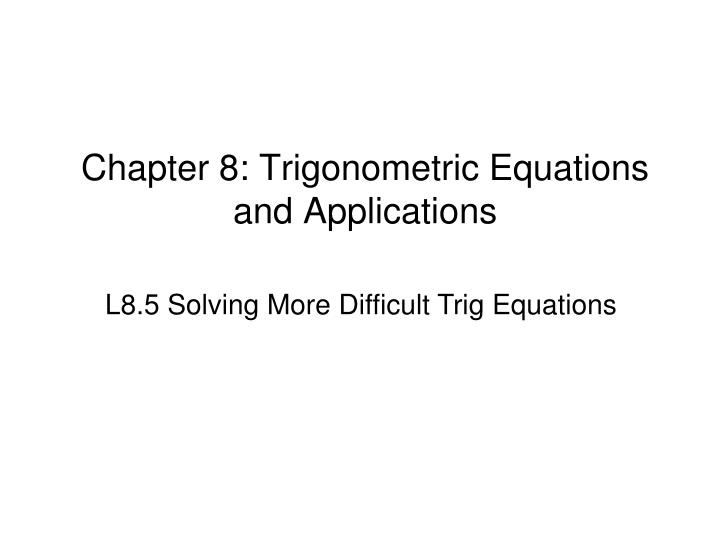 chapter 8 trigonometric equations and applications