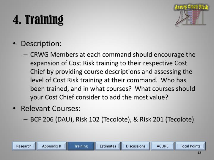 4. Training