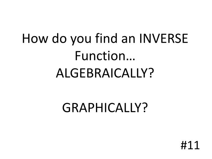 How do you find an INVERSE