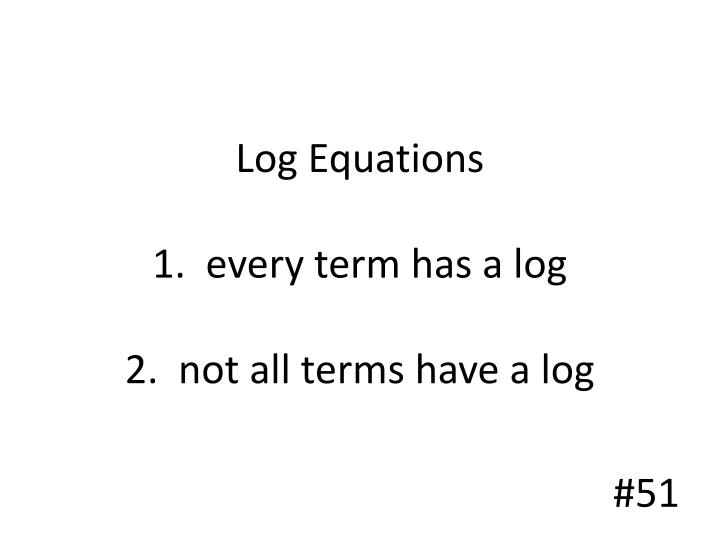 Log Equations