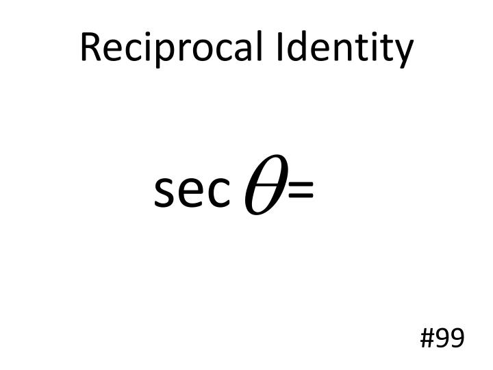 Reciprocal Identity