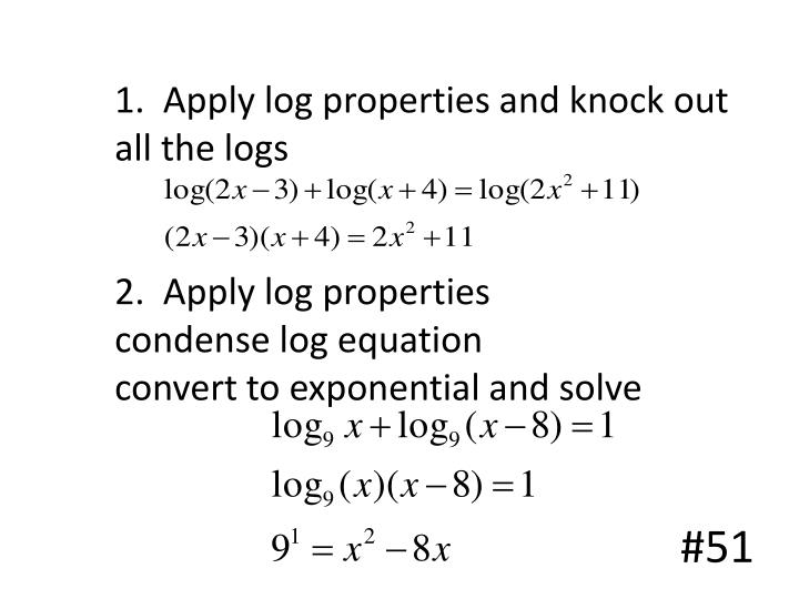 1.  Apply log properties and knock out all the logs