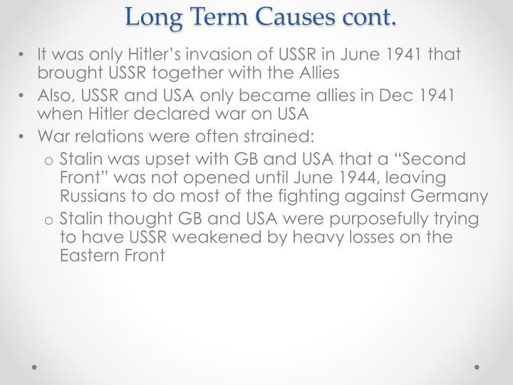 Long Term Causes cont.