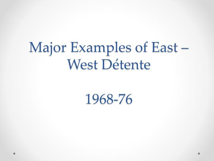 Major Examples of East – West Détente