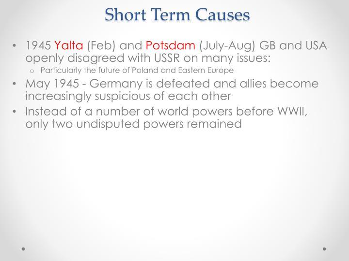 Short Term Causes