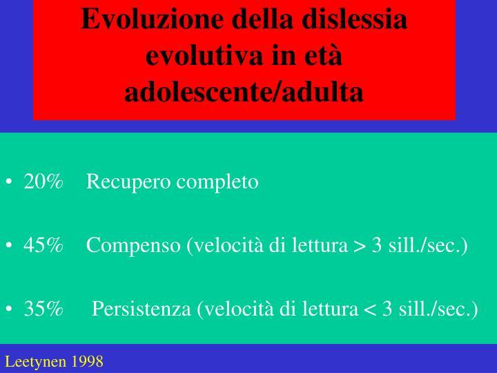Evoluzione della dislessia evolutiva in et adolescente adulta