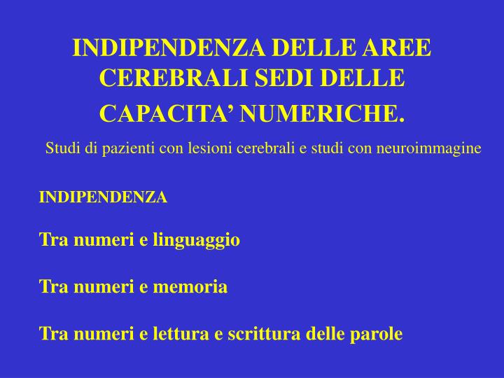 INDIPENDENZA DELLE AREE CEREBRALI SEDI DELLE CAPACITA' NUMERICHE.