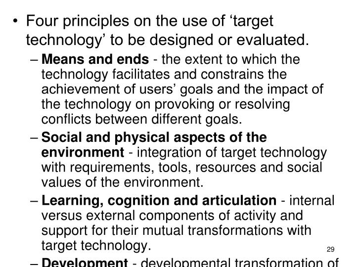 Four principles on the use of 'target technology' to be designed or evaluated.