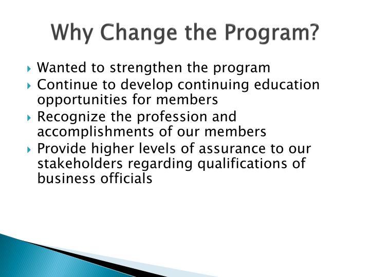 Why Change the Program?