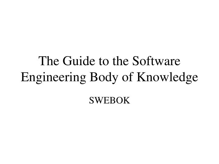 the guide to the software engineering body of knowledge n.