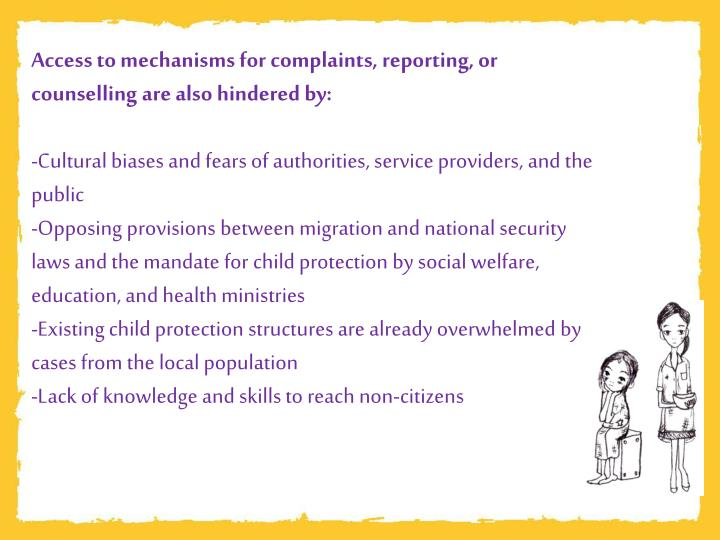 Access to mechanisms for complaints, reporting, or counselling are also hindered by: