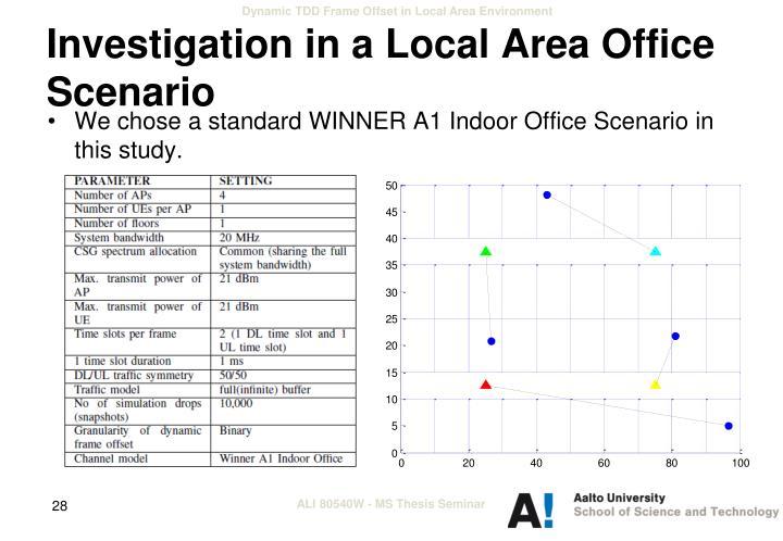 Investigation in a Local Area Office Scenario