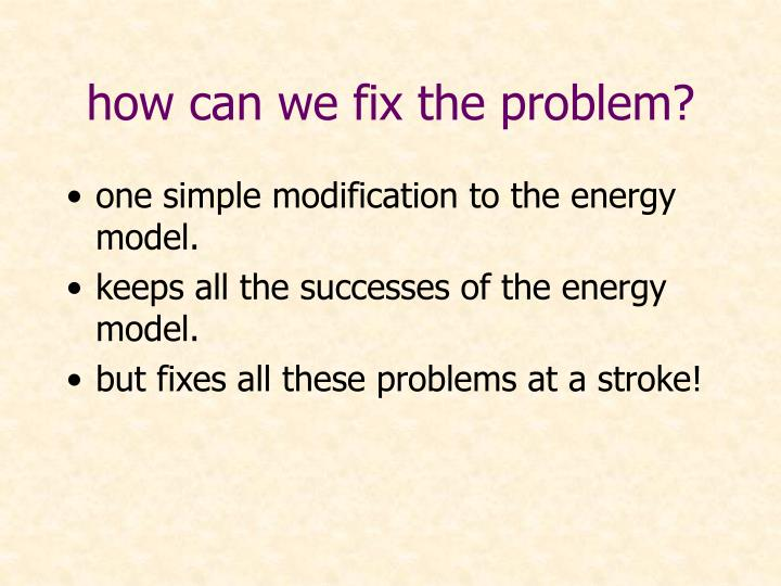 how can we fix the problem?