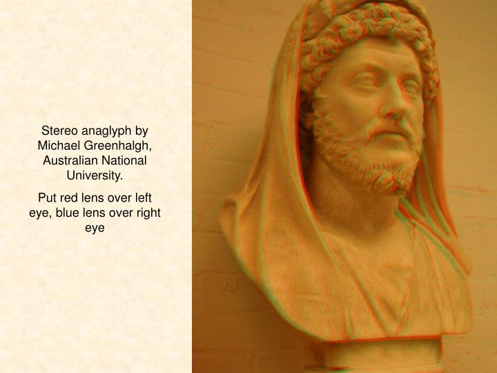 Stereo anaglyph by Michael Greenhalgh, Australian National University.