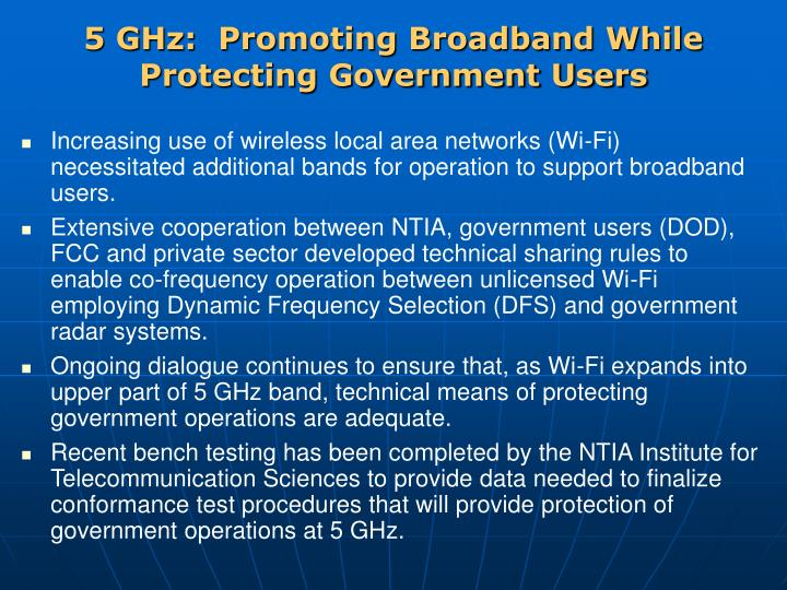 5 GHz:  Promoting Broadband While Protecting Government Users