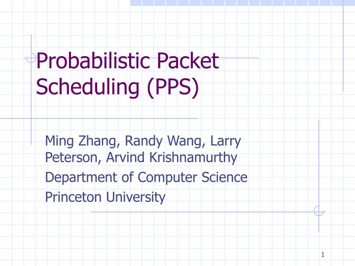 Probabilistic packet scheduling pps