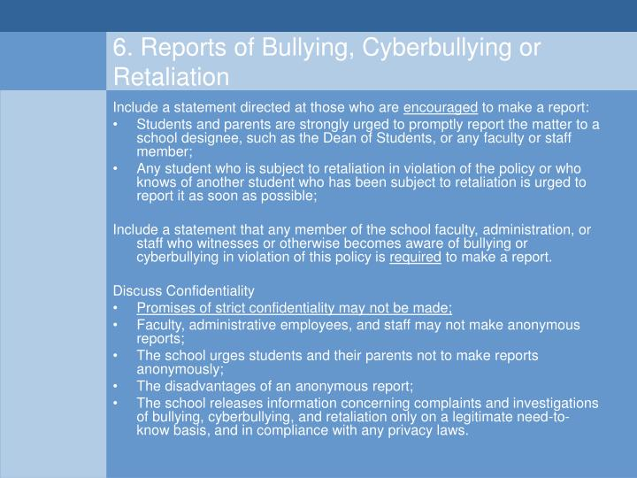 6. Reports of Bullying, Cyberbullying or Retaliation