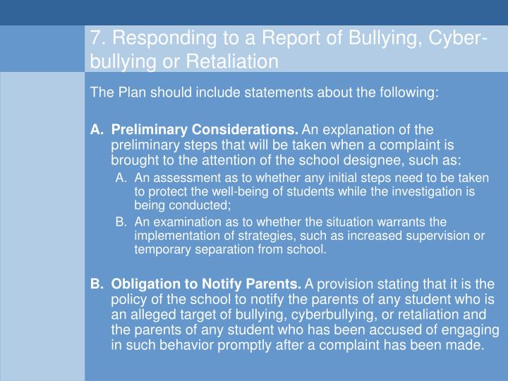 7. Responding to a Report of Bullying, Cyber-bullying or Retaliation