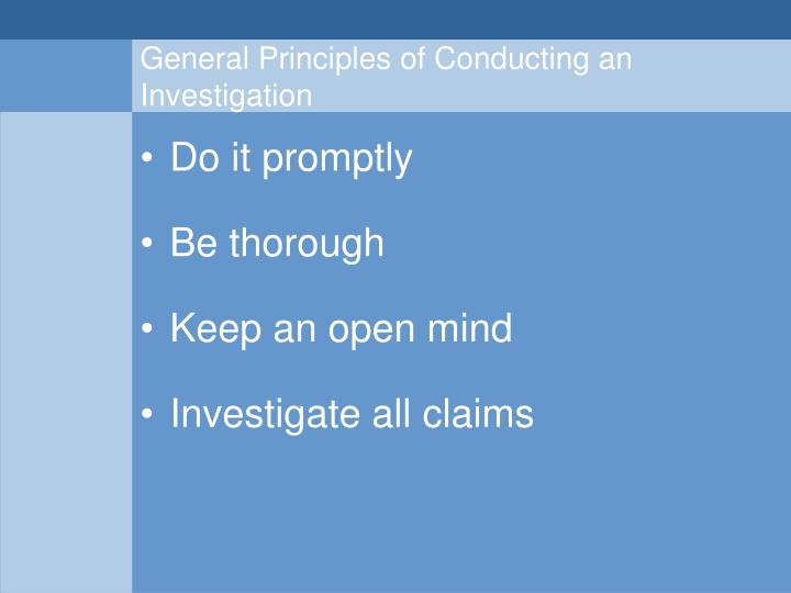 General Principles of Conducting an Investigation