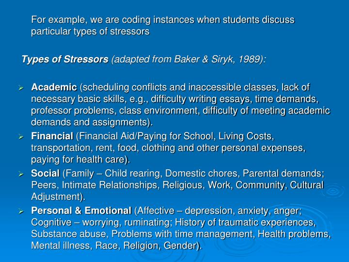 For example, we are coding instances when students discuss particular types of stressors