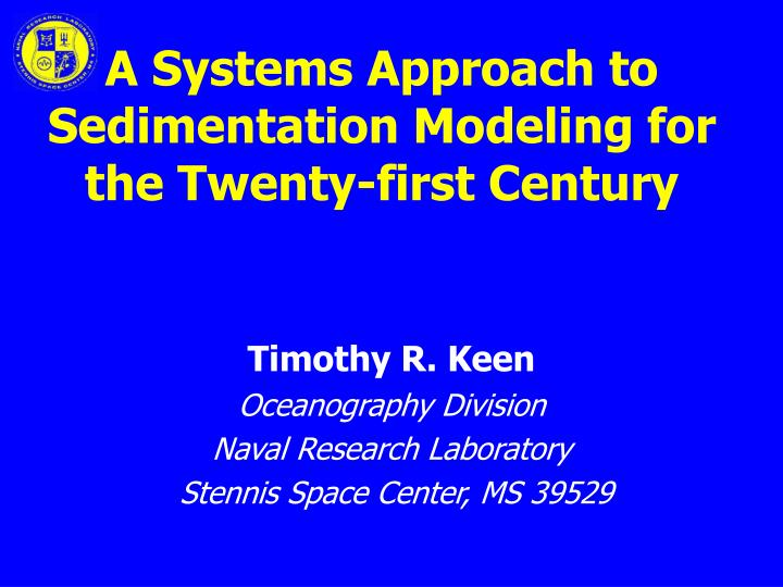a systems approach to sedimentation modeling for the twenty first century n.