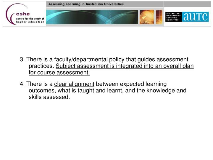 3. There is a faculty/departmental policy that guides assessment practices.