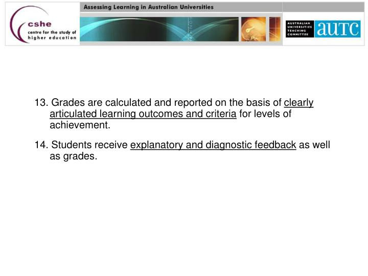 13. Grades are calculated and reported on the basis of