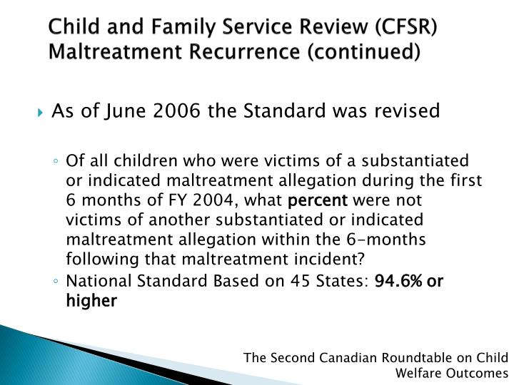 Child and Family Service Review (CFSR) Maltreatment Recurrence (continued)