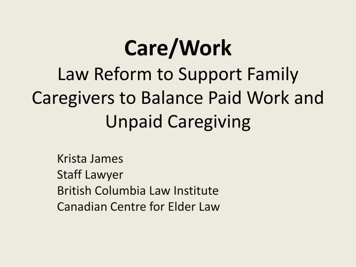 care work law reform to support family caregivers to balance paid work and unpaid caregiving n.