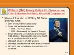 william bill henry gates iii chairman and chief software architect microsoft corporation