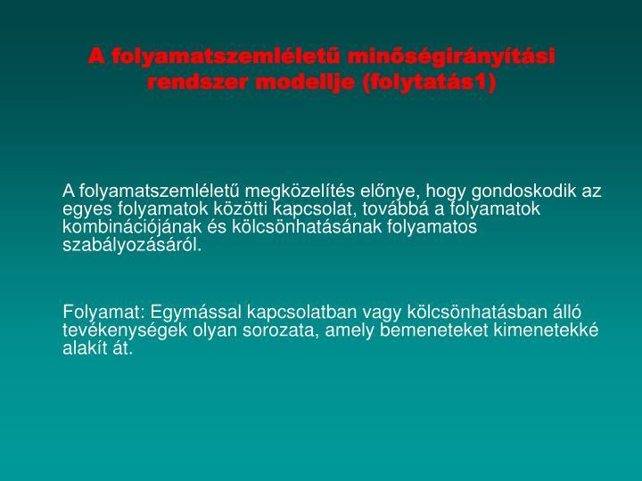 A folyamatszemléletű minőségirányítási rendszer modellje (folytatás1)