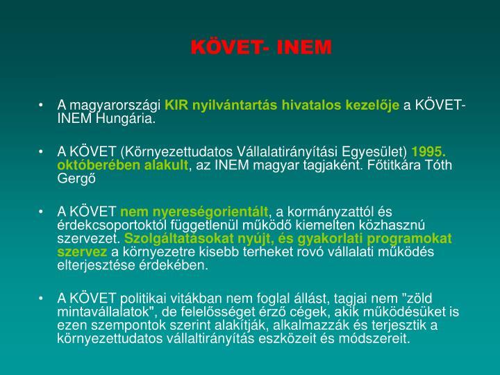 KÖVET- INEM