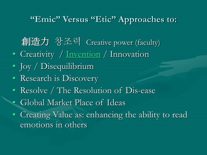 """""""Emic"""" Versus """"Etic"""" Approaches to:"""