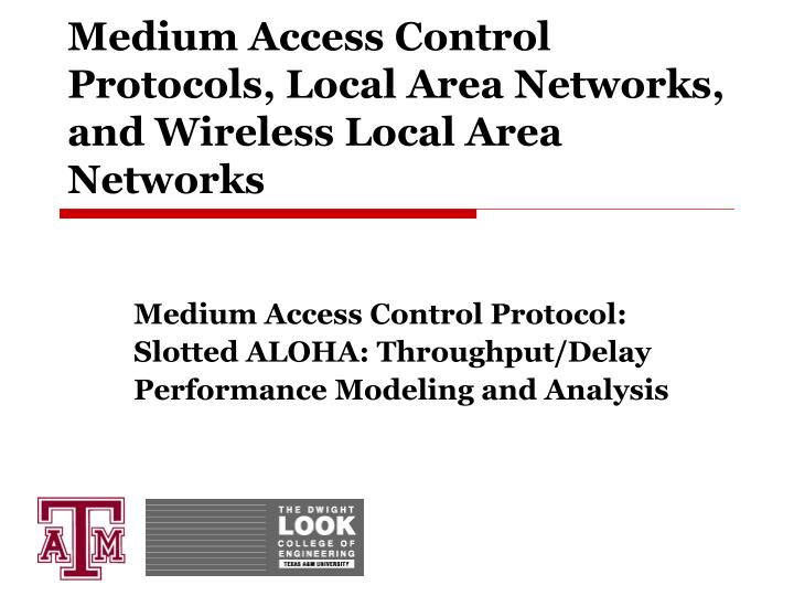 Medium access control protocols local area networks and wireless local area networks1