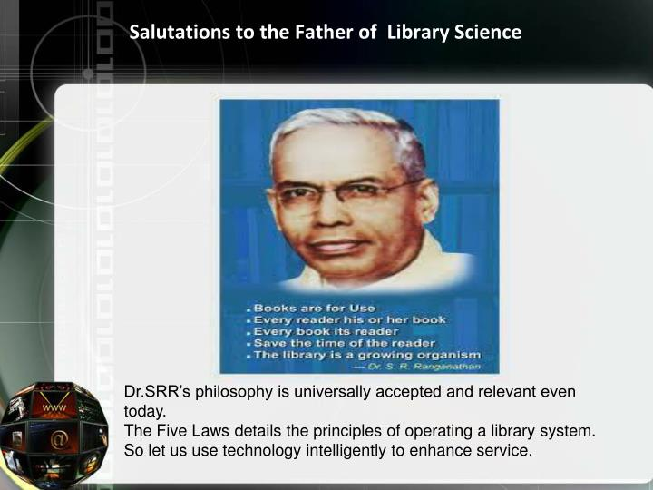 Salutations to the Father of  Library Science