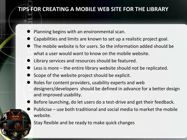 TIPS FOR CREATING A MOBILE WEB SITE FOR THE LIBRARY
