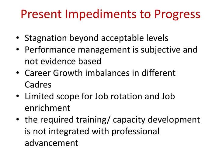 Present Impediments to Progress