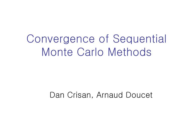 convergence of sequential monte carlo methods n.