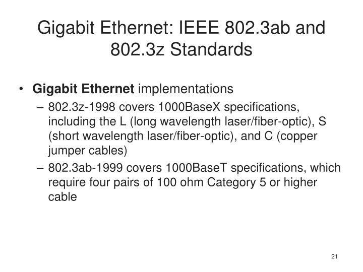 Gigabit Ethernet: IEEE 802.3ab and 802.3z Standards