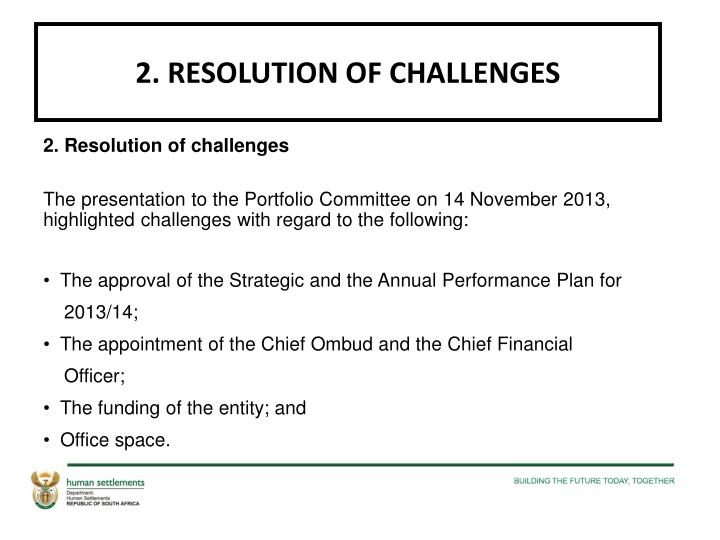 2. RESOLUTION OF CHALLENGES