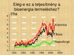 el g e ez a teljes tm ny a bioenergia termel shez